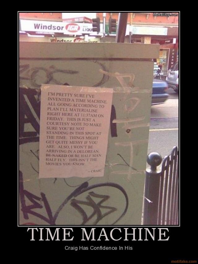 Un poco de humor   -time-machine-demotivational-poster-1248031165.jpg