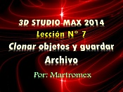 Video tutorial 3D Studio Max 2014 - Leccion 7 - Clonar Objetos y Guardar archivo-leccion-7.jpg
