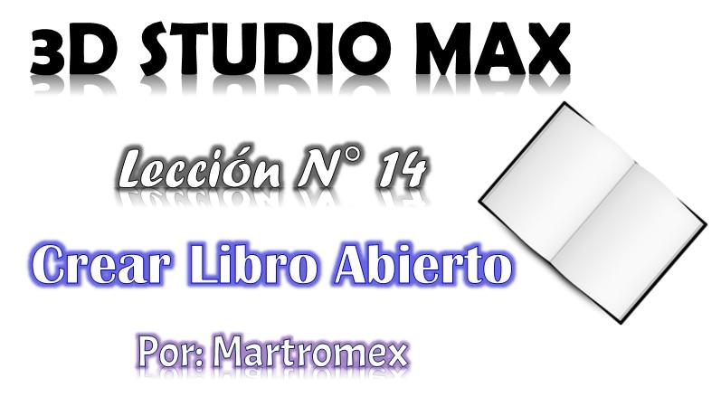 Video tutorial 3D Studio Max 2014 - Leccion N° 14 - Crear Libro abierto-leccion-n-14.jpg
