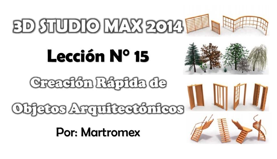 Video tutorial 3D Studio Max 2014 - Leccion 15- Creacion Rapida de Objetos arquitecto-leccion-15.jpg