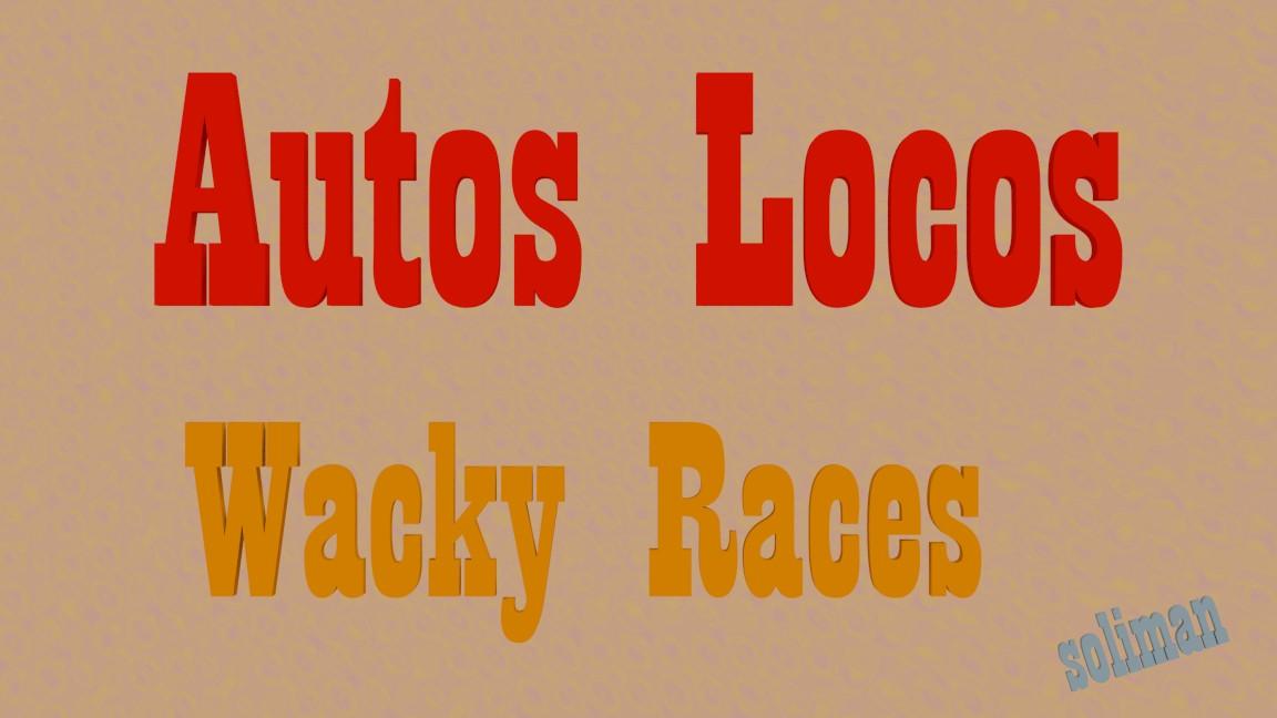 Los Autos Locos - Wacky Races _ soliman-cartel_2.jpg